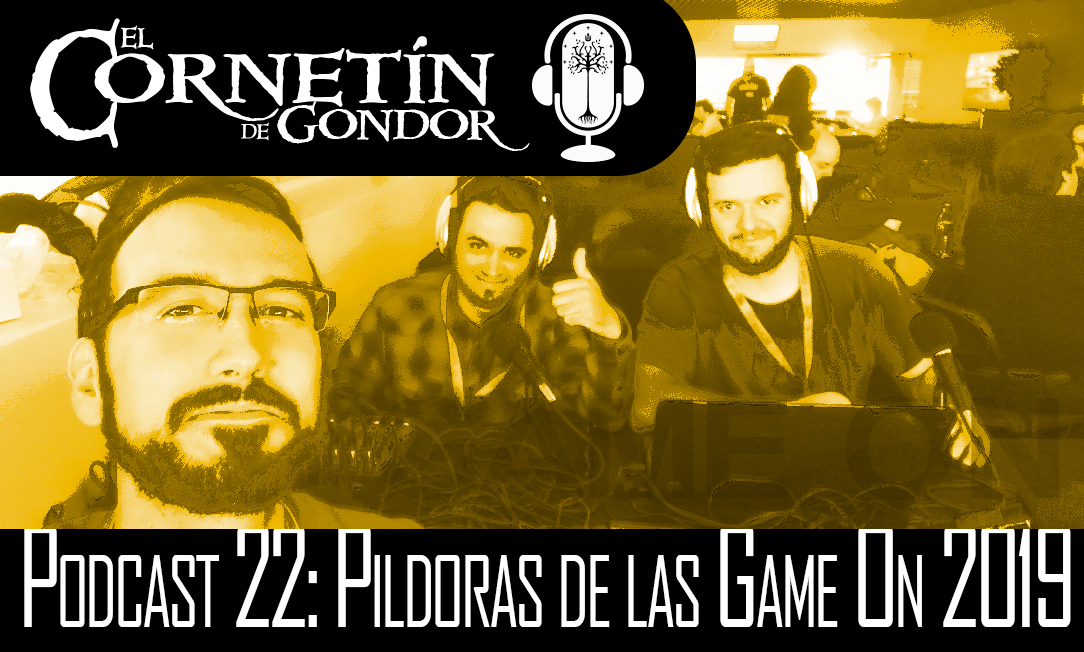 Podcast #22: Píldoras de las Game On 2019