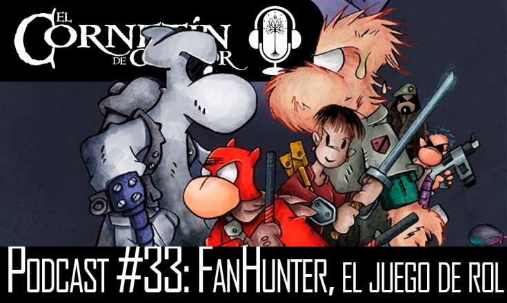 Podcast #33: FanHunter, el Juego de Rol