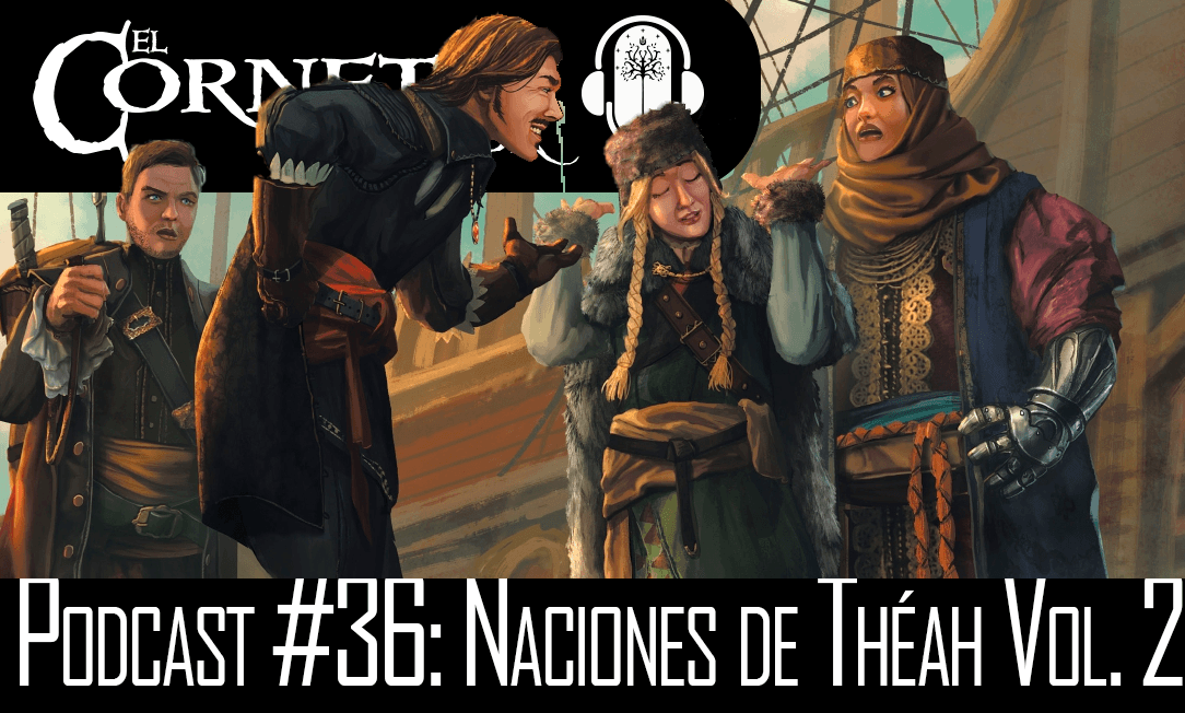 Podcast #36: Naciones de Théah Vol. 2