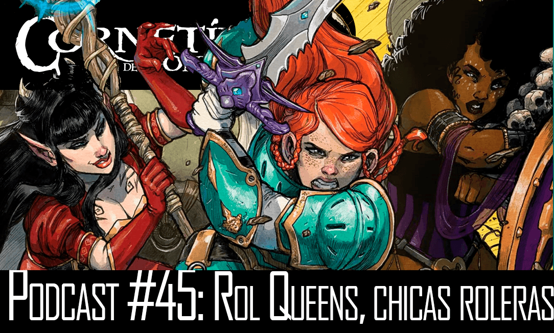 Podcast #45: Rol Queens, chicas roleras