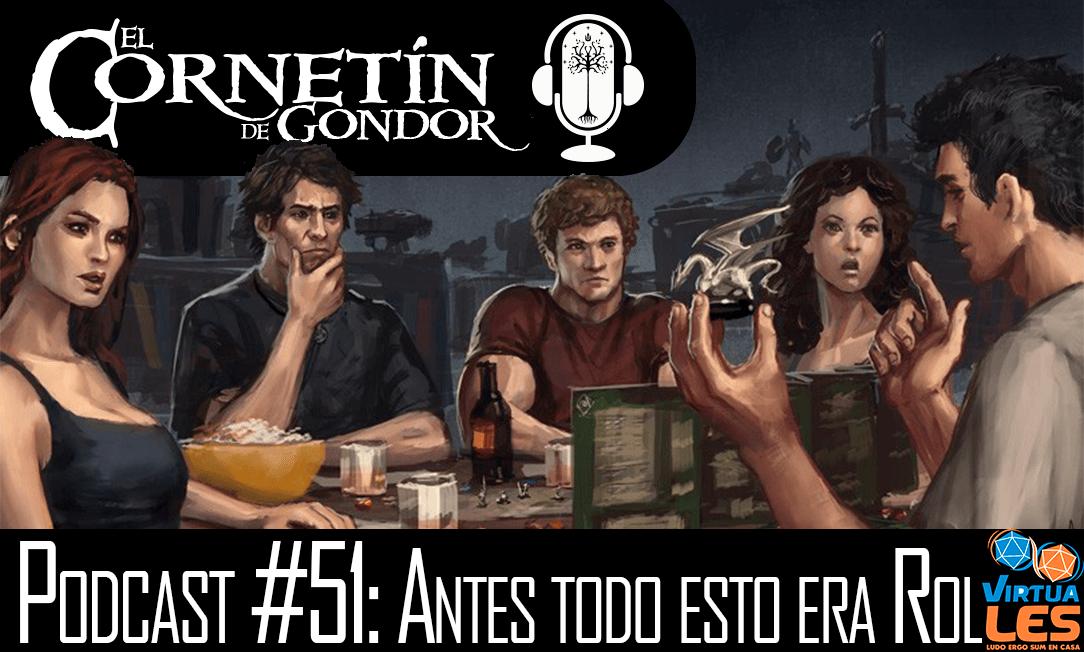Podcast #51 Antes todo era rol